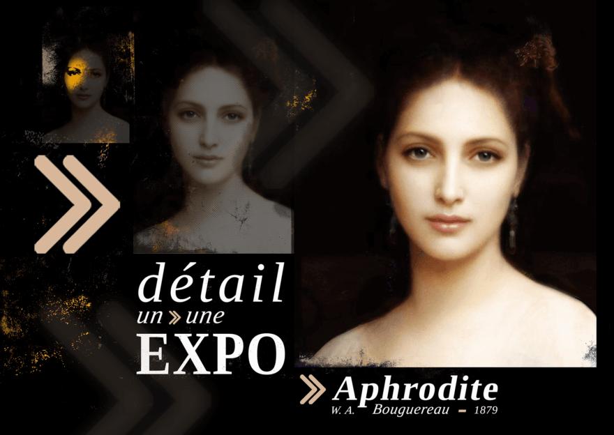 Aphrodite - Un Détail, une Expo-Bouguereau - Paris Bazaar - Ghis